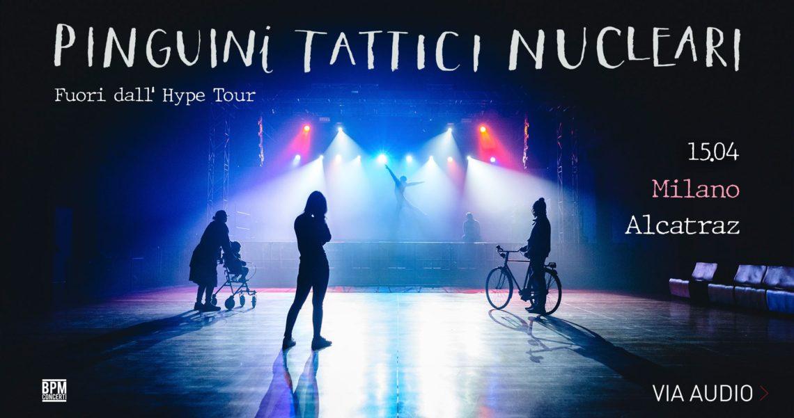 PINGUINI TATTICI NUCLEARI – Fuori dall'Hype Tour